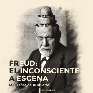 Freud: el inconsciente <br> a escena <br> (A 80 años de su muerte)