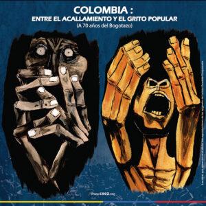 Colombia: entre el <br>acallamiento y el grito popular<br> (A 70 años del Bogotazo)
