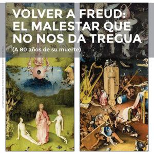 Volver a Freud: el malestar <br>que no nos da tregua<br> (A 80 años de su muerte)