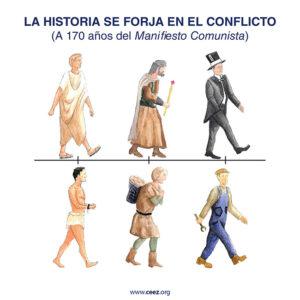 La Historia se forja <br> en el conflicto<br> (A 170 años del <br> Manifiesto Comunista)