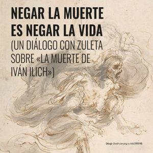 Negar la vida <br> es negar la muerte